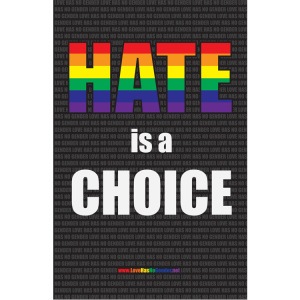 Hate Is A Choice Poster